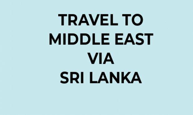Travel to Middle East via Sri Lanka